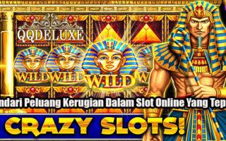 Hindari Peluang Kerugian Dalam Slot Online Yang Tepat