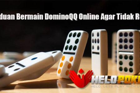Panduan Bermain DominoQQ Online Agar Tidak Rugi