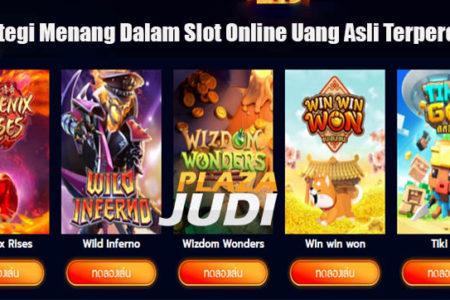 Strategi Menang Dalam Slot Online Uang Asli Terpercaya